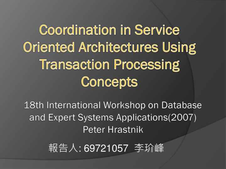 coordination in service oriented architectures using transaction processing concepts n.