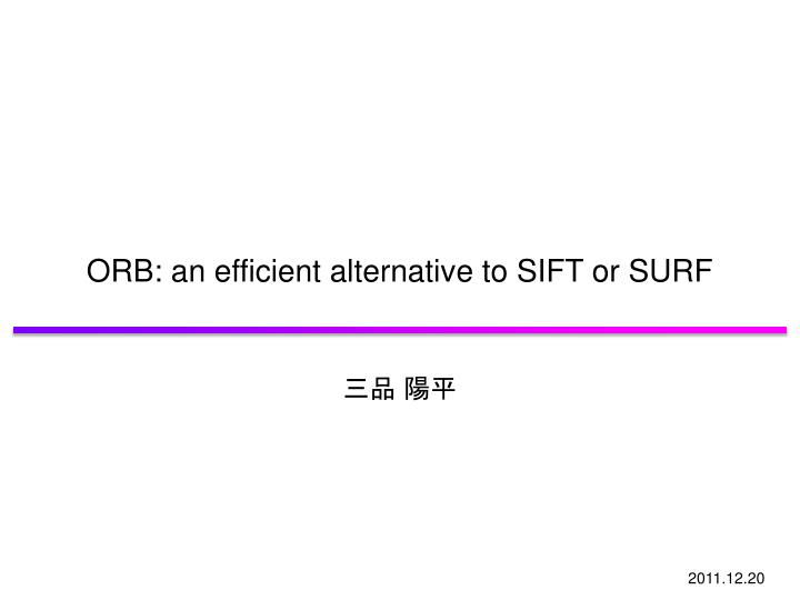 ORB: an efficient alternative to SIFT or SURF