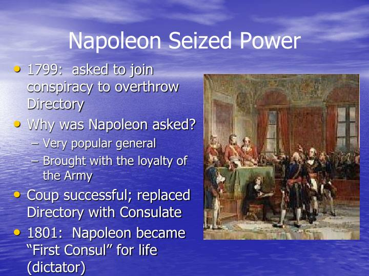 Napoleon seized power