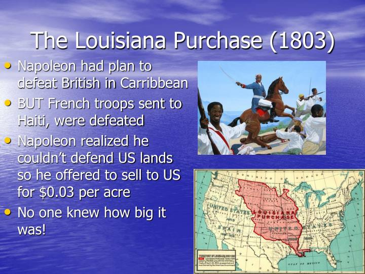 The Louisiana Purchase (1803)
