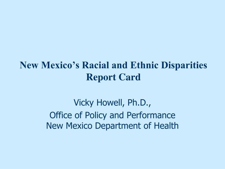 new mexico s racial and ethnic disparities report card n.