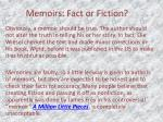 memoirs fact or fiction