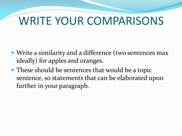 WRITE YOUR COMPARISONS