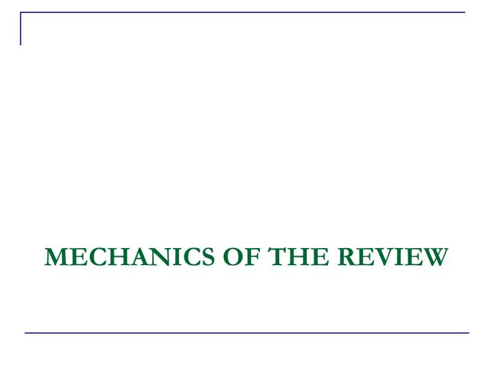 Mechanics of the Review