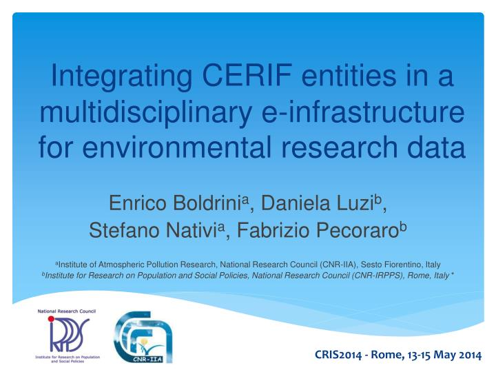 integrating cerif entities in a multidisciplinary e infrastructure for environmental research data n.