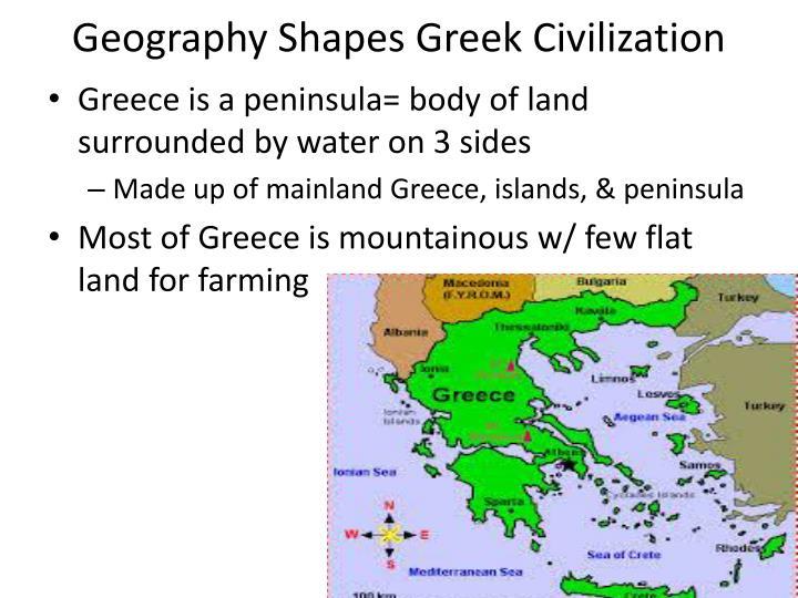 Geography shapes greek civilization