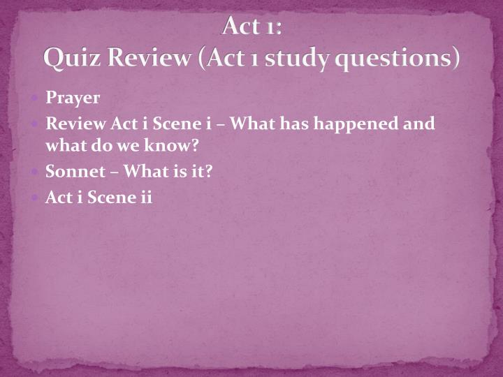 Act 1 quiz review act 1 study questions