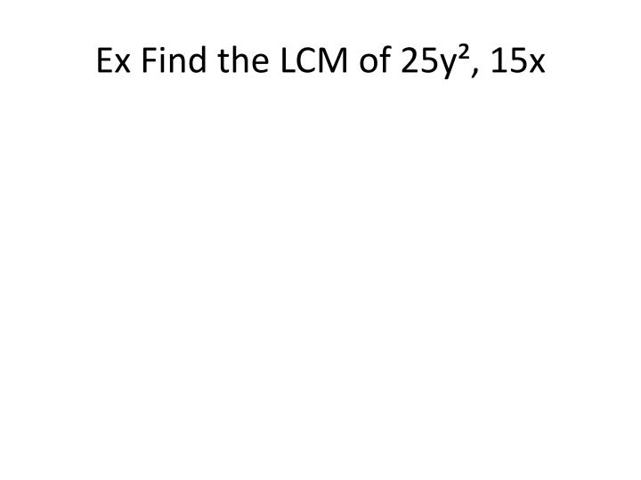 Ex Find the LCM of 25y², 15x
