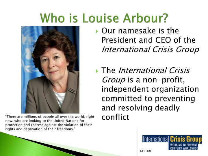 Who is Louise Arbour?
