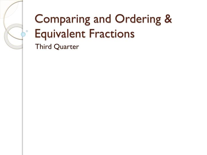 Comparing and ordering equivalent fractions
