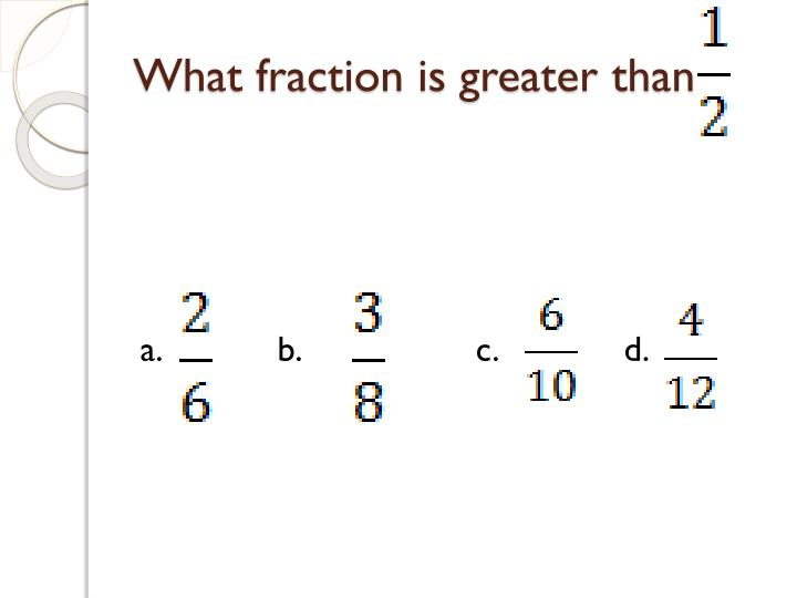 What fraction is greater than