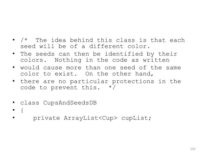 /*  The idea behind this class is that each seed will be of a different color.