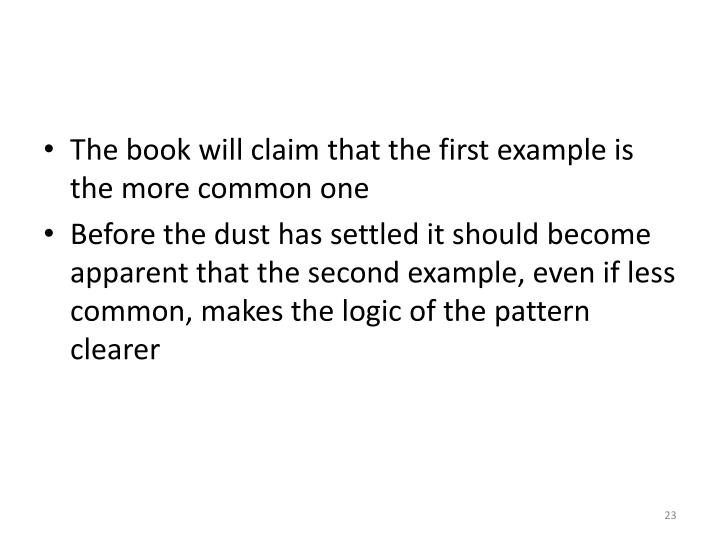 The book will claim that the first example is the more common one