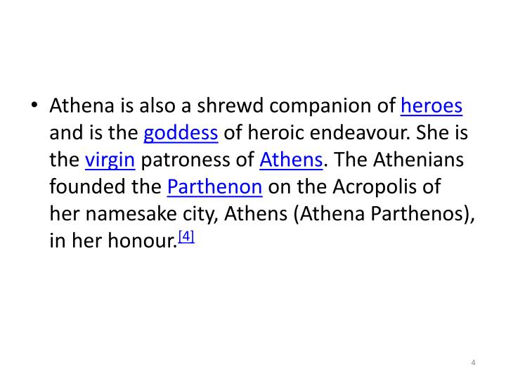 Athena is also a shrewd companion of