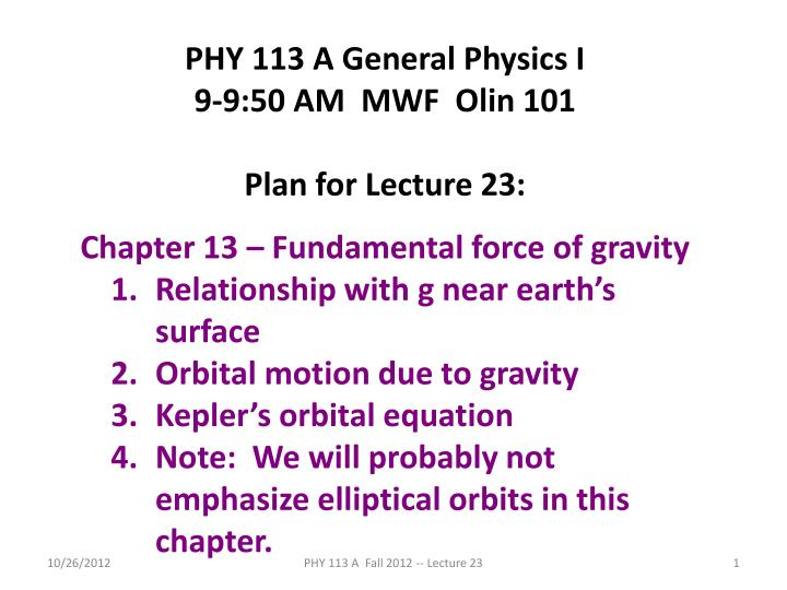 PHY 113 A General Physics I