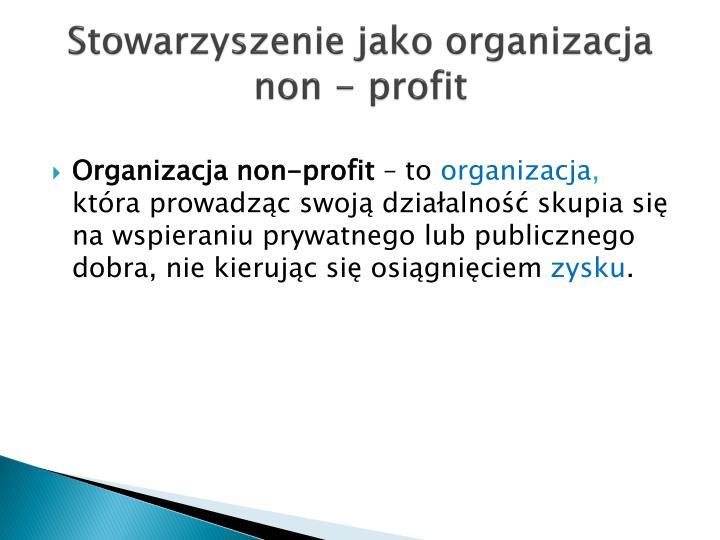 Stowarzyszenie jako organizacja non - profit