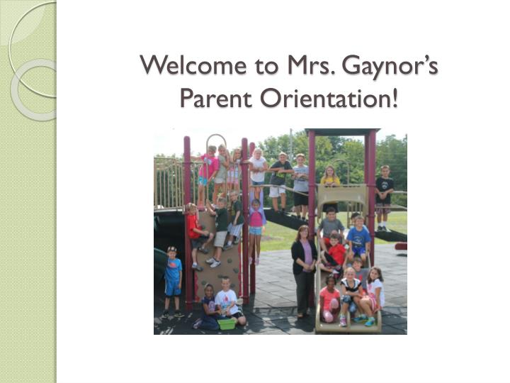 welcome to mrs gaynor s parent orientation