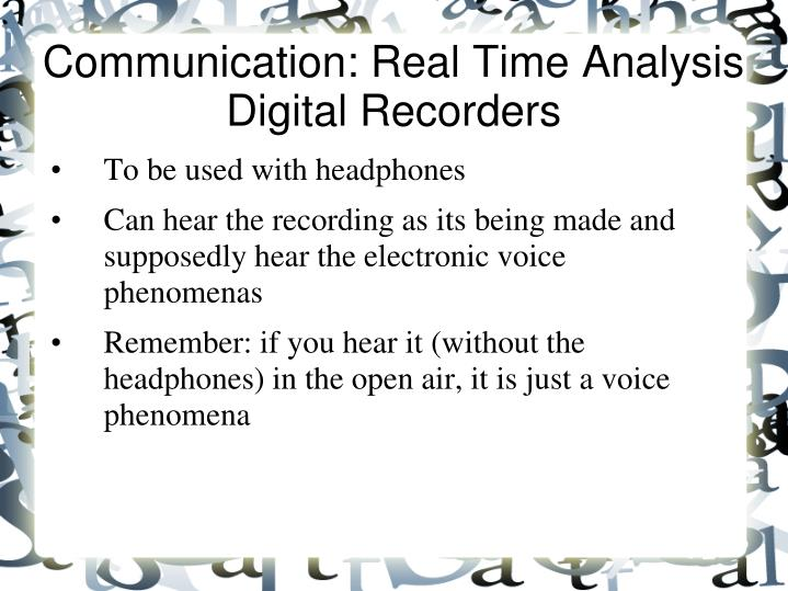 Communication: Real Time Analysis Digital Recorders
