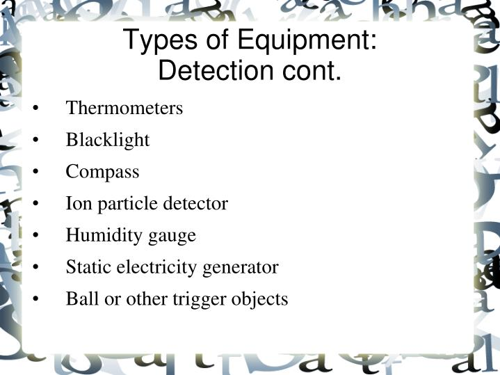 Types of equipment detection cont