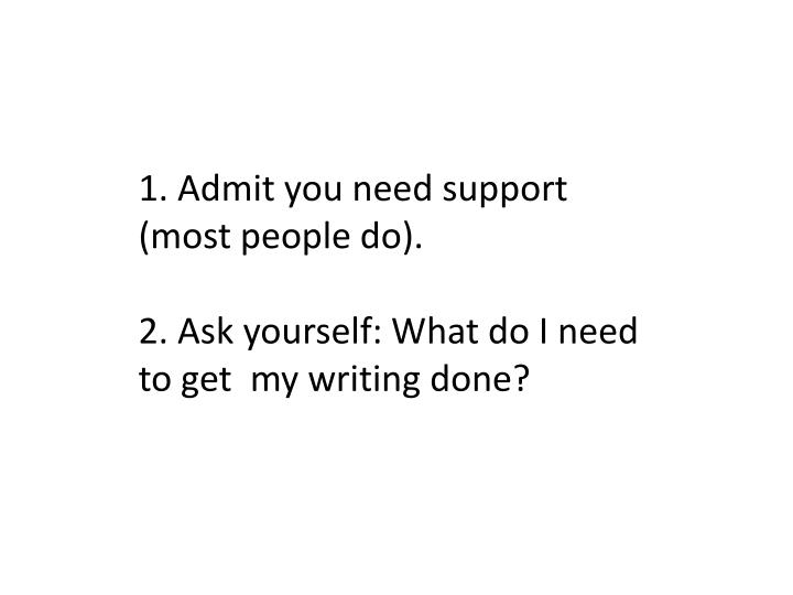 1. Admit you need support