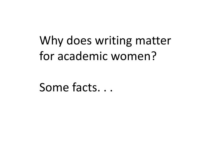 Why does writing matter