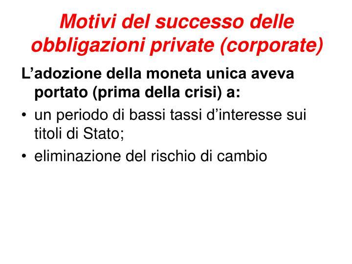 Motivi del successo delle obbligazioni private (corporate)