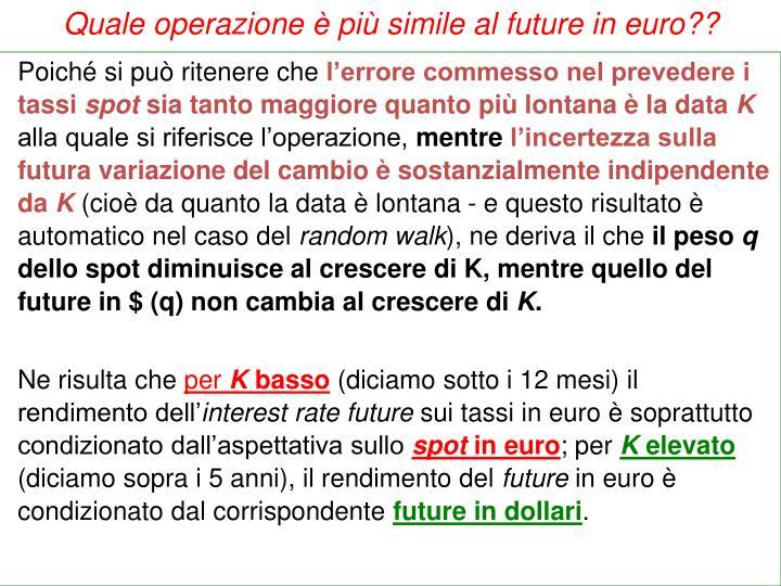 Quale operazione è più simile al future in euro??