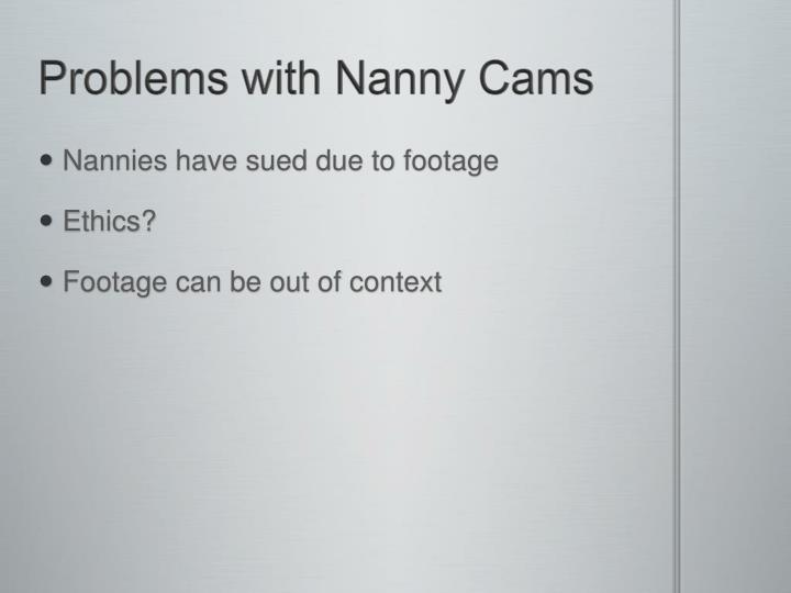 Problems with Nanny Cams