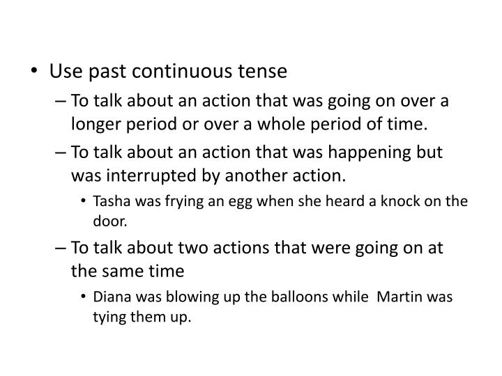 Use past continuous tense