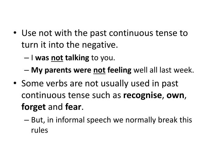 Use not with the past continuous tense to turn it into the negative.