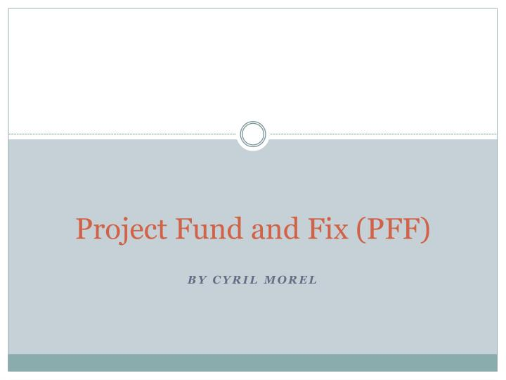 project fund and fix pff n.