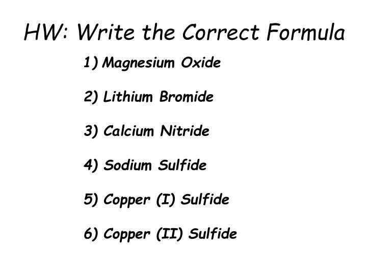 HW: Write the Correct Formula