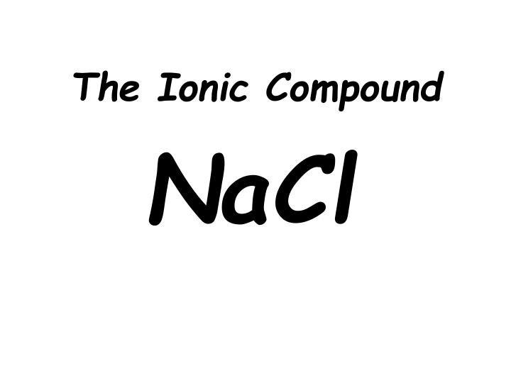 The Ionic Compound