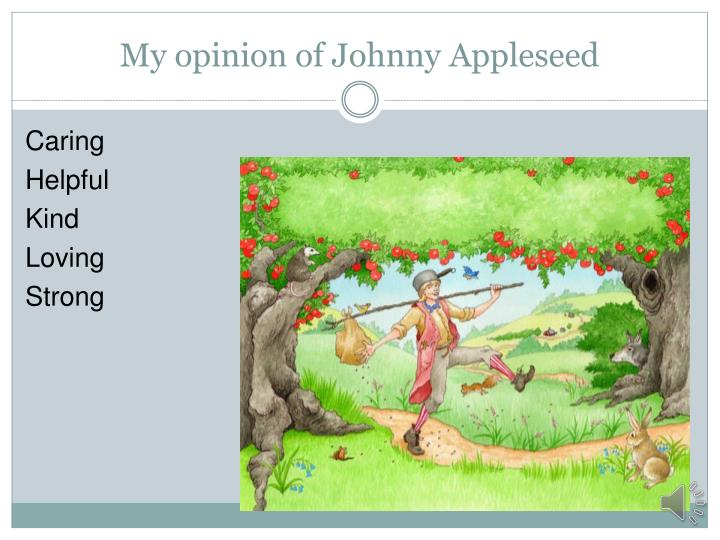 My opinion of Johnny Appleseed