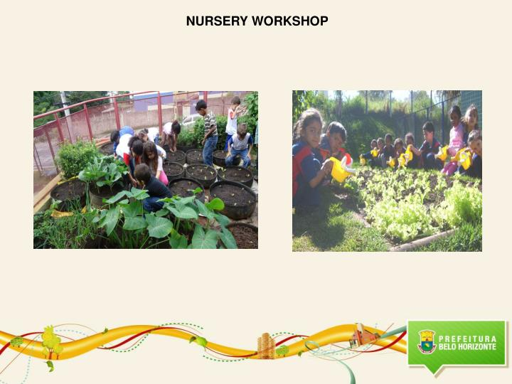 NURSERY WORKSHOP