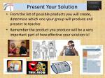 present your solution
