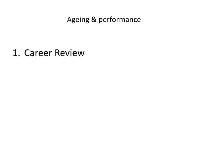 Ageing performance