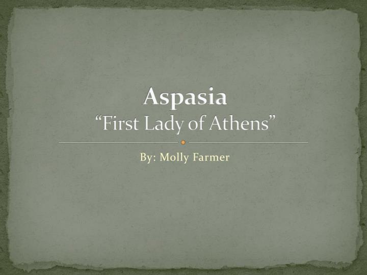 Aspasia first lady of athens