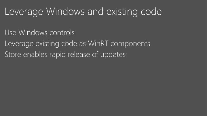 Leverage Windows and existing code