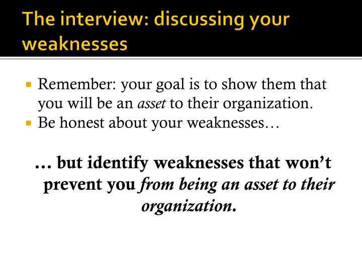 The interview: discussing your weaknesses