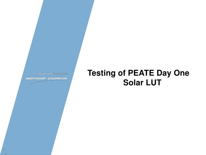 Testing of PEATE Day One Solar LUT