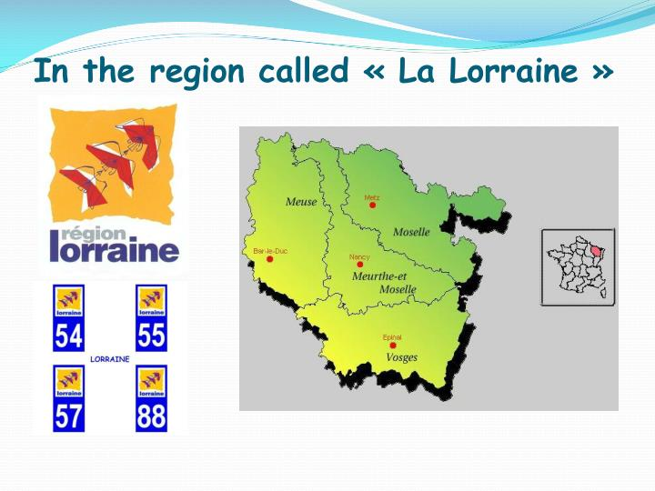 In the region called la lorraine