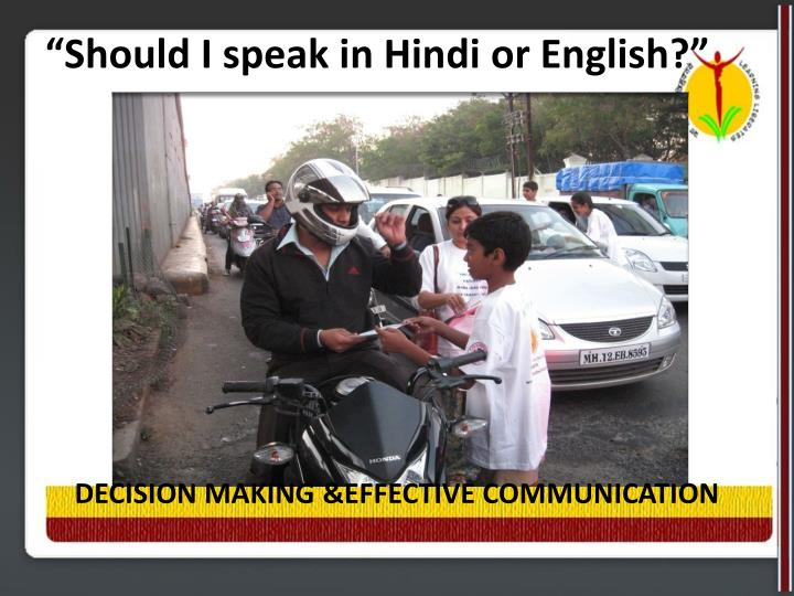 """Should I speak in Hindi or English?"""