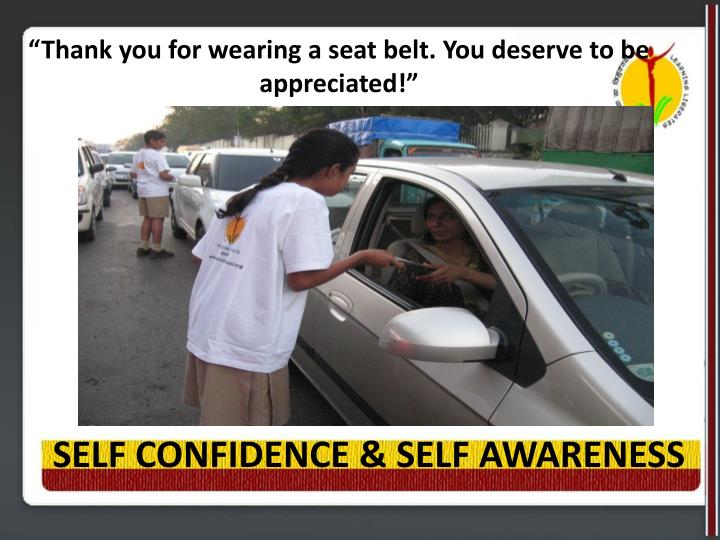 """Thank you for wearing a seat belt. You deserve to be appreciated!"""