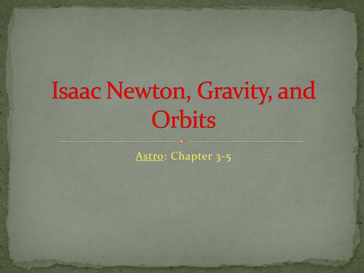 Isaac newton gravity and orbits