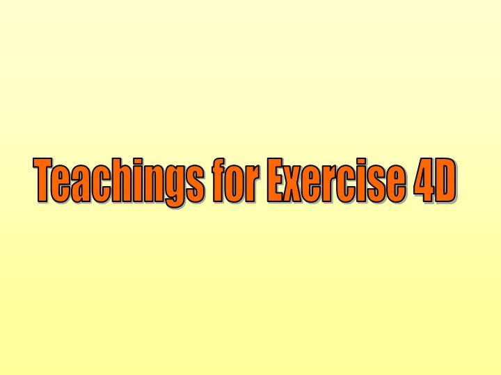 Teachings for Exercise 4D