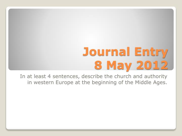 Journal entry 8 may 2012