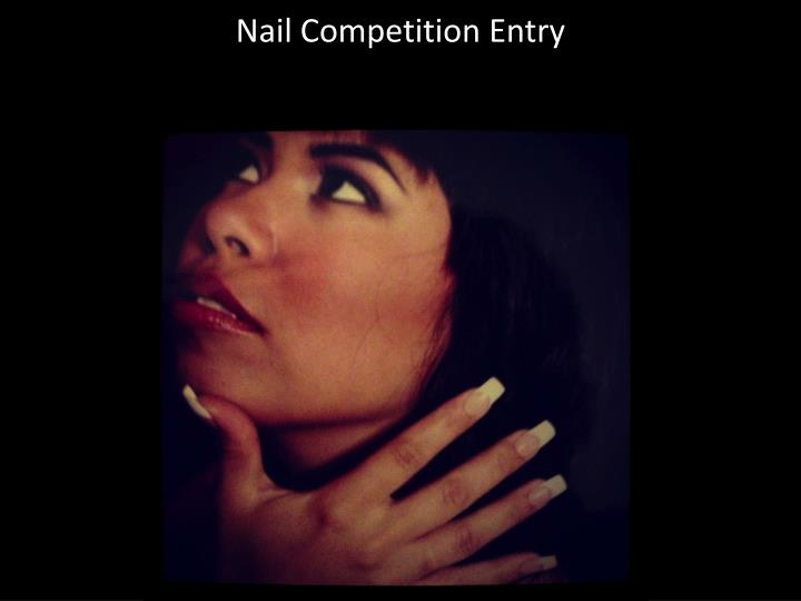 nail competition entry n.