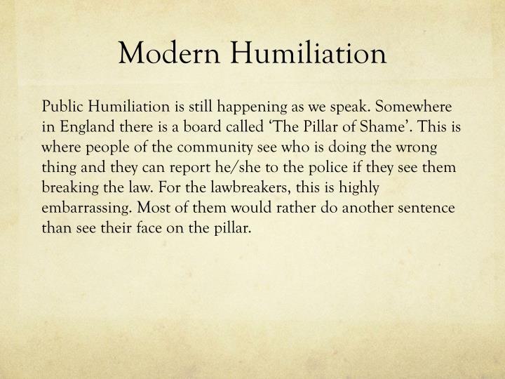 Modern Humiliation