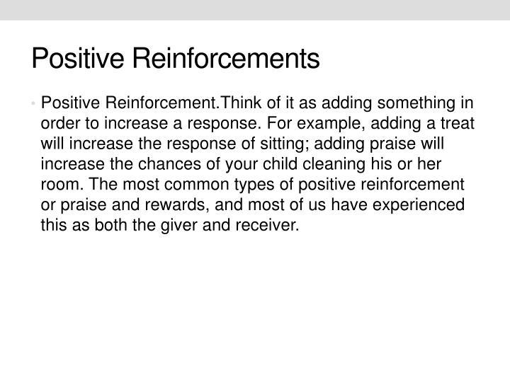 Positive Reinforcements